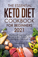 The Essential Keto Diet Cookbook for Beginners 2021