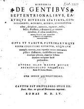 Historia de gentibus septentrionalibus, earumque diversis statibus, conditionibus, moribus, ritibus ... necnon universis pene animalibus in Septentrione degentibus, eorumque natura
