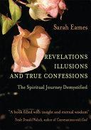Revelations, Illusions, and True Confessions