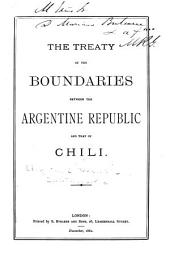 The Treaty of the Boundaries Between the Argentine Republic and that of Chili
