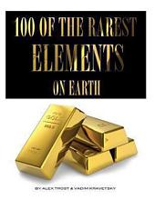 100 of the Rarest Elements On Earth