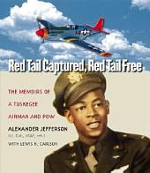 Red Tail Captured, Red Tail Free: Memoirs of a Tuskegee Airman and POW
