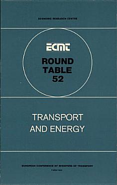 ECMT Round Tables Transport and Energy Report of the Fifty Second Round Table on Transport Economics Held in Paris on 29 30 April 1980 PDF