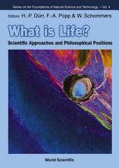 What is Life?: Scientific Approaches and Philosophical Positions