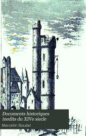 Documents historiques inedits du XIVe siecle: Thomas de La Marche, batard de France, et ses aventures (1318-1361)