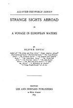 Strange Sights Abroad Or, a Voyage in European Water