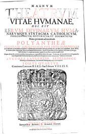 Magnvm Theatrvm vitae hvmanae, hoc est rervm divinarvm hvmanarvmque syntagma catholicvm, philosophicvm, historicvm, et dogmaticvm. Nunc primùm ad normam polyantheæ cuiusdam vniuersalis [...] iuxta alphabeti seriem [...] in tomos VII. per libros XX. dispositum [...]: Volume 4