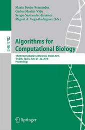 Algorithms for Computational Biology: Third International Conference, AlCoB 2016, Trujillo, Spain, June 21-22, 2016, Proceedings