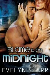 Blame it on Midnight