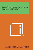 The Conquest of North Africa, 1940-1943