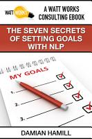 The Seven Secrets of Setting Goals with NLP PDF