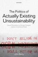 The Politics of Actually Existing Unsustainability PDF