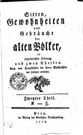 Sitten, Gewohnheiten und Gebräuche der alten Völker: in alphabetischer Ordnung und zwey Theilen
