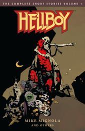 Hellboy: The Complete Short Stories: Volume 1