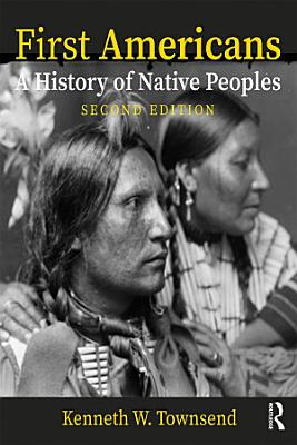 First Americans  A History of Native Peoples  Combined Volume