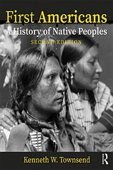 First Americans  A History of Native Peoples  Combined Volume PDF