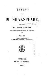 Teatro scelto di Shakspeare: Otello. La Tempesta. Il mercante di venezia. Arrigo VIII