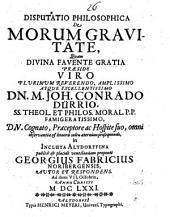 Disp. philos. de morum gravitate
