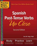 Practice Makes Perfect  Spanish Past Tense Verbs Up Close  Second Edition PDF