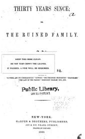 Thirty years since: or, The ruined family: A tale