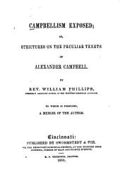 Campbellism exposed, or, Strictures on the peculiar tenets of Alexander Campbell
