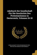 Jahrbuch Der Gesellschaft F  r Die Geschichte Des Protestantismus in Oesterreich PDF