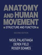 Anatomy and Human Movement: Structure and Function, Edition 2