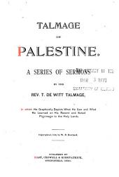 Talmage on Palestine: A Series of Sermons