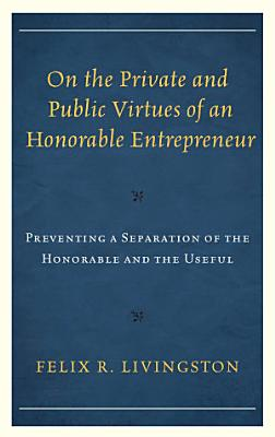 On the Private and Public Virtues of an Honorable Entrepreneur PDF