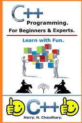 C++ Programming for Beginners & Experts. :: Learn with Fun.