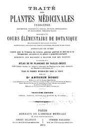 Traité des plantes médicinales indigènes ...: précédé d'un cours élémentaire de botanique ...