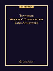 Tennessee Workers' Compensation Laws Annotated, 2015 Edition