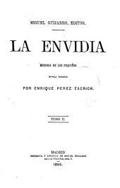 La envidia: historia de los pequeños : novela original