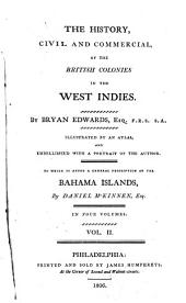 The History , Civil and Commercial of the British Colonies in the West Indies: Volume 2