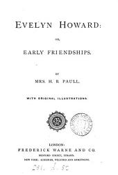 Evelyn Howard: or, Early friendships