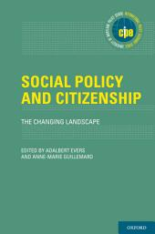 Social Policy and Citizenship: The Changing Landscape