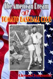 Underground double play - The American Dream of Tomato baseball club - The true story of the little unwitting baseball heroes from an underground parking in downtown Sanremo late seventies to Major League