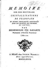 Memoire sur des nouvelles cristallisations de feldspath: et autres singularités renfermeés dans les granites des environs de Baveno