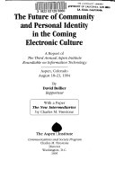 The Future of Community and Personal Identity in the Coming Electronic Culture
