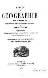 Abrégé de géographie rédigé sur un nouveau plan, d'après les derniers traités de paix et les découvertes les plus récentes: Volume1
