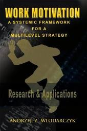 Work Motivation: A Systemic Framework for a Multilevel Strategy