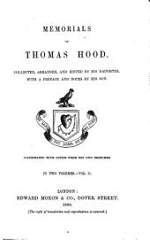 Memorials of Thomas Hood, 2: Illustrated with Copies from His Own Sketches, Volume 1