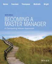 Becoming a Master Manager: A Competing Values Approach, 6th Edition: Edition 6