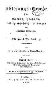 Ablösungs-gesetze für beeden, frohnen, leibeigenschaftliche leistungen und ähnliche abgaben im Königreich Würtemberg
