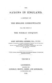 The Saxons in England: A History of the English Commonwealth Till the Period of the Norman Conquest, Volume 2