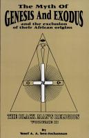 The Black Man s Religion  The myth of Genesis and Exodus  and the exclusion of their African origins PDF
