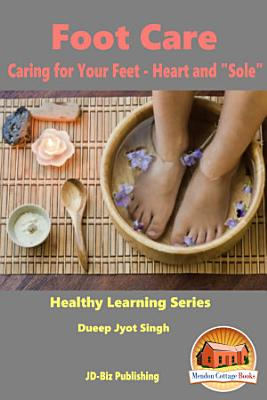 Foot Care - Caring for Your Feet - Heart and
