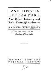 Fashions in Literature: And Other Literary and Social Essays & Addresses