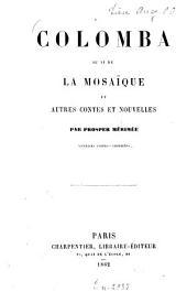 Colomba suivi de La Mosaïque et autres contes et nouvelles