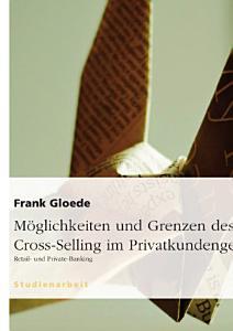 M  glichkeiten und Grenzen Des Cross Selling Im Privatkundengesch  ft PDF